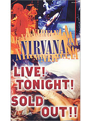 Nirvana [ニルヴァーナ] Live! Tonight! Sold Out!! MVVG-19