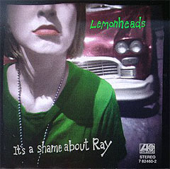 Lemonheads [レモンヘッズ] It's a Shame About Ray